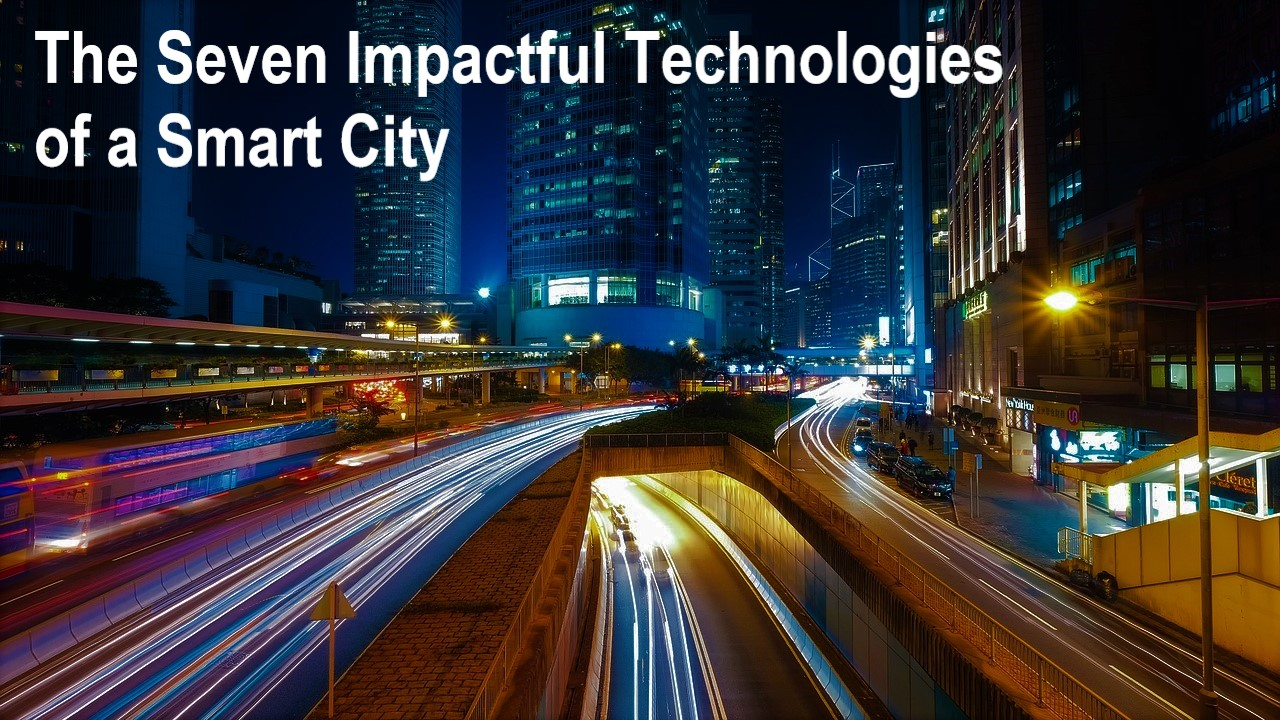 The Seven Impactful Technologies of a Smart City